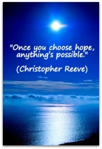"""""""Once you choose hope, anything's possible"""""""